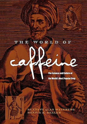 Image for The World of Caffeine: The Science and Culture of the World's Most Popular Drug