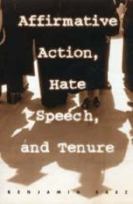 Image for Affirmative Action, Hate Speech, and Tenure