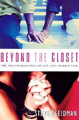 Image for Beyond the Closet: The Transformation of Gay and Lesbian Life