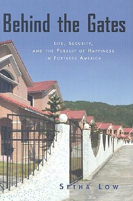 Image for Behind the Gates: Life, Security, and the Pursuit of Happiness in Fortress America