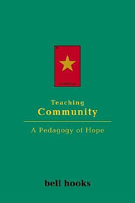 Teaching Community: A Pedagogy of Hope, hooks, bell