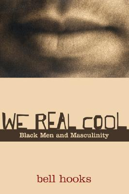 Image for We Real Cool: Black Men and Masculinity