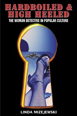Image for HARDBOILED AND HIGH HEELED : THE WOMAN D
