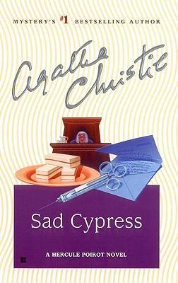 Sad Cypress: A Hercule Poirot Novel, AGATHA CHRISTIE