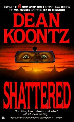Shattered, Dean  Koontz