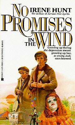 No Promises in the Wind, Irene Hunt