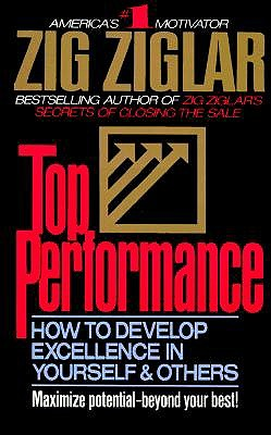 Image for Top Performance: How to Develop Excellence in Yourself & Others