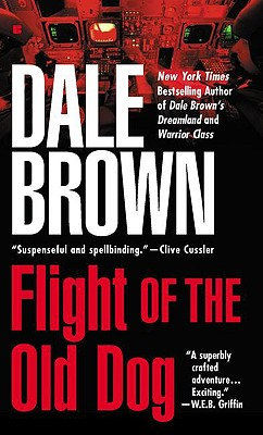 Flight of the Old Dog (Patrick McLanahan Series), Brown, Dale