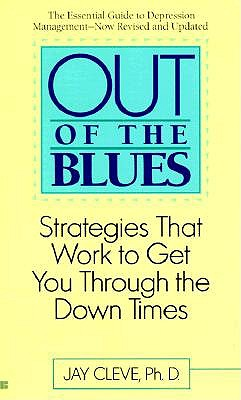 Image for Out of the blues: strategies that work to get you through the down times