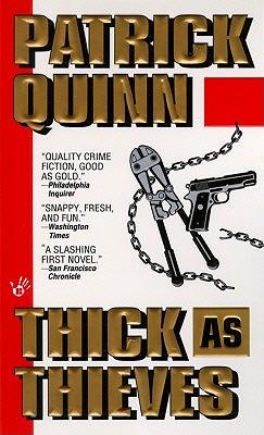 Thick as Thieves, Patrick F. Quinn
