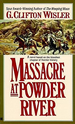 Massacre at Powder River, G. Clifton Wisler