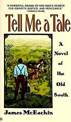 Tell Me a Tale   A Novel of the Old South, McEachin, James