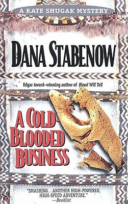 Cold-Blooded Business : A Kate Shugak Mystery, DANA STABENOW