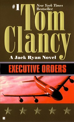 Executive Orders (A Jack Ryan Novel), Clancy, Tom