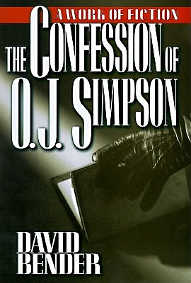 Image for The Confession Of O. J. Simpson (A Work Of Fiction)