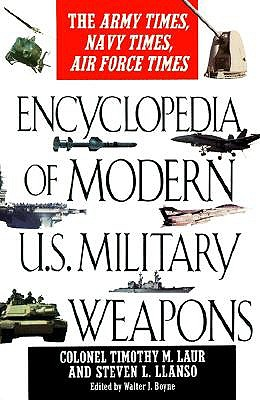 Encyclopedia of modern us military weapons, Laur, Timothy M.