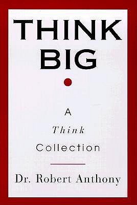 Think Big: A Think Collection, Anthony, Robert