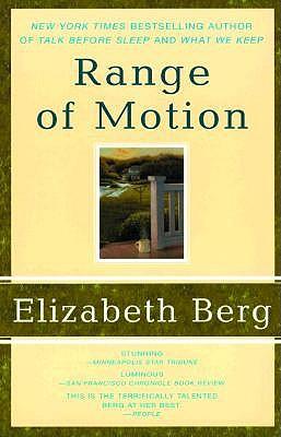 Range of Motion: A Novel, Elizabeth Berg