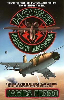 Hogs 04: Snake Eaters, James Ferro
