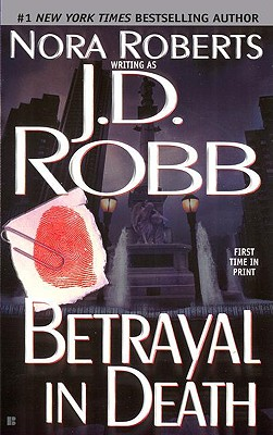 Betrayal in Death, Roberts, Nora;Robb, J. D.