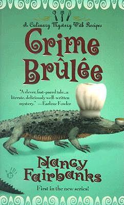 Crime Brulee (Culinary Mysteries (Paperback)), Nancy  Fairbanks