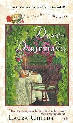 Death by Darjeeling (Tea Shop Mysteries), LAURA CHILDS