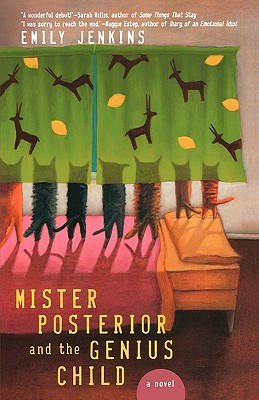 MISTER POSTERIOR AND THE GENIUS CHILD, EMILY JENKINS