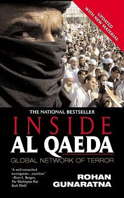 Inside Al Qaeda: Global Network of Terror, Gunaratna, Rohan