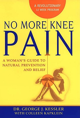 Image for No More Knee Pain: A Woman's Guide To Natural Prevention And Relief