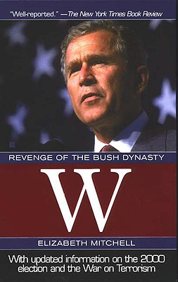 Image for W : Revenge of the Bush Dynasty