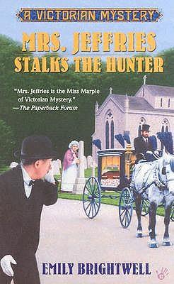 Mrs. Jeffries Stalks the Hunter (Victorian Mysteries), EMILY BRIGHTWELL