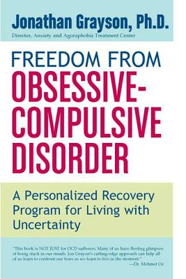 Image for Freedom from Obsessive Compulsive Disorder: A Personalized Recovery Program for Living with Uncertainty