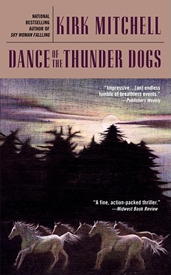 Dance of the Thunder Dogs (An Emmett Parker Mystery), Kirk Mitchell