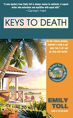 Keys to Death (Booked for Travel Mysteries #4), Toll, Emily