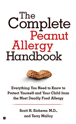 Image for The Complete Peanut Allergy Handbook: Everything you need to know to protect yourself and your child from the most deadly food allergy