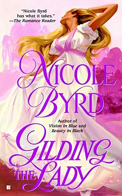 Gilding the Lady (Sinclair Family Saga), NICOLE BYRD
