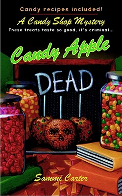 Candy Apple Dead: A Candy Shop Mystery, Carter, Sammi
