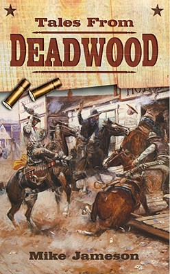 Tales from Deadwood, Jameson, Mike