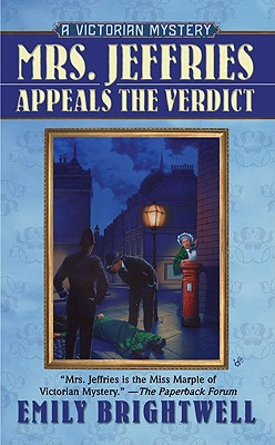 Mrs. Jeffries Appeals the Verdict (A Victorian Mystery), Brightwell, Emily