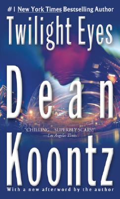 "Twilight Eyes, ""Koontz, Dean"""