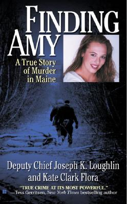 Image for Finding Amy: A True Story of Murder in Maine