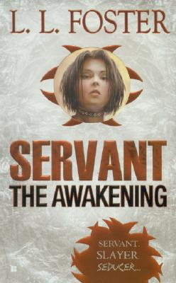 Servant: The Awakening, L.L. FOSTER