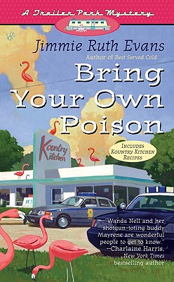 Bring Your Own Poison (A Trailer Park Mystery #4), Jimmie Ruth Evans