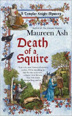 Death of a Squire (Templar Knight Mysteries, No. 2), Maureen Ash