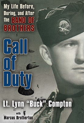 Call of Duty: My Life Before, During and After the Band of Brothers, Lt. Lynn 'Buck' Compton, Marcus Brotherton