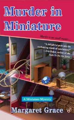 Murder in Miniature (A Miniature Mystery), Margaret Grace
