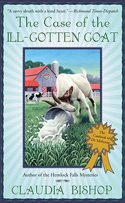 The Case of the Ill-Gotten Goat (The Casebook of Dr. McKenzie), Claudia Bishop