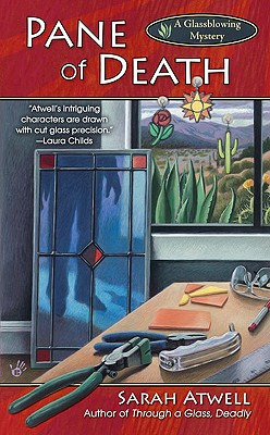 Pane of Death (Glassblowing Mysteries, No. 2), Atwell, Sarah