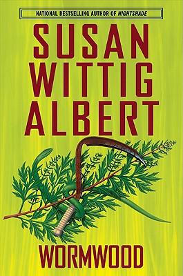 Wormwood China Bayles #17 (China Bayles Mystery), Susan Wittig Albert