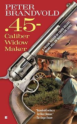 .45-Caliber Widow Maker, PETER BRANDVOLD